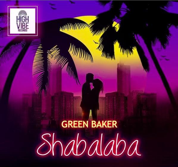 """Green Baker - """"Shabalaba"""""""