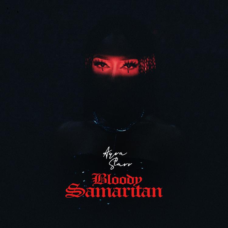 """Ayra Starr - """"Bloody Samaritan"""""""