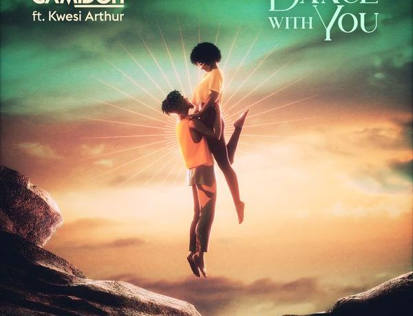 """Camidoh - """"Dance With You"""" featuring Kwesi Aruthur"""