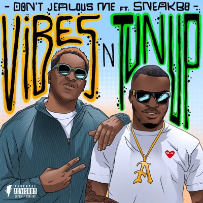 """Don't Jealous Me & Sneakbo Release the Video for their Latest Single, """"Vibes n TunUp"""""""