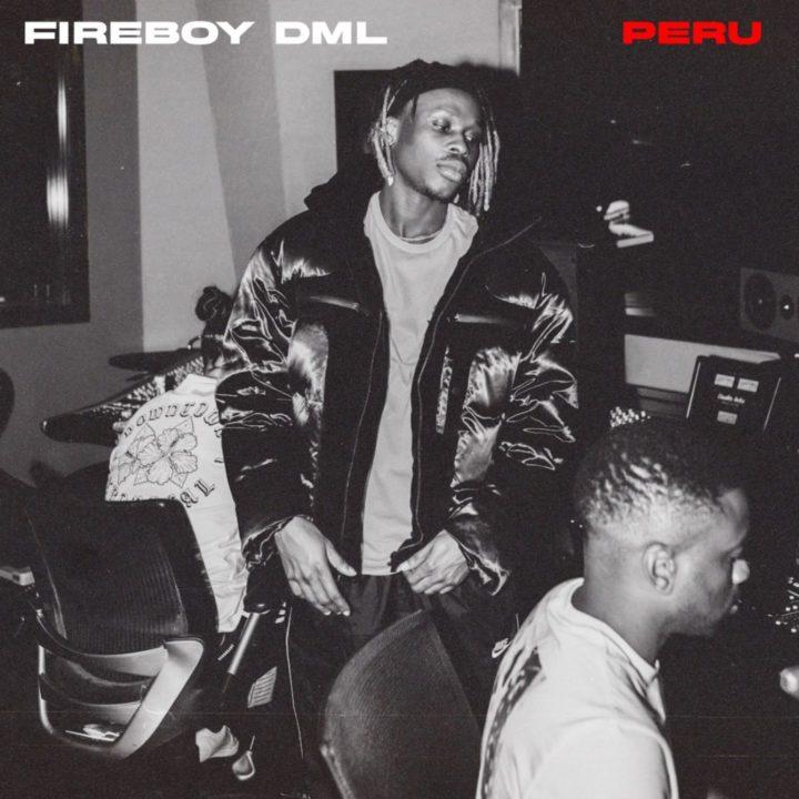 """Fireboy DML - """"Peru"""""""
