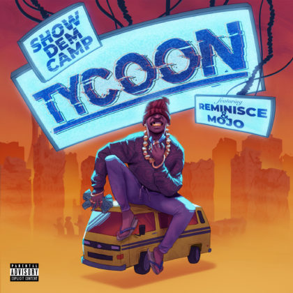 """Show Dem Camp Releases """"Tycoon"""" Featuring Reminisce and Mojo"""