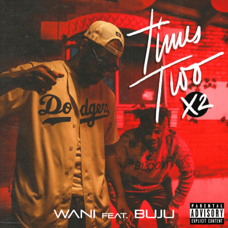 "WANI - ""Times Two (X2)"" featuring Buju"