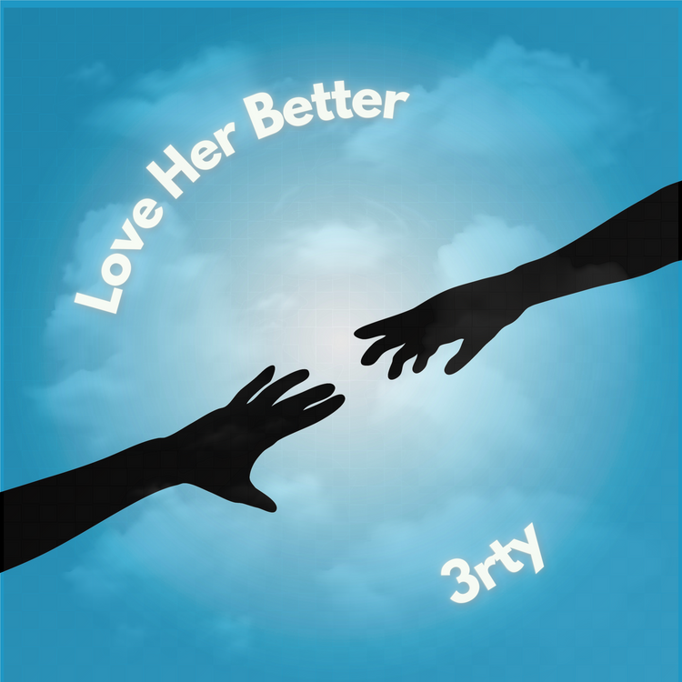 """3rty - """"Love Her Better"""""""