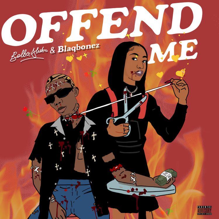 "Bella Alubo & Blaqbonez - ""Offend Me"""