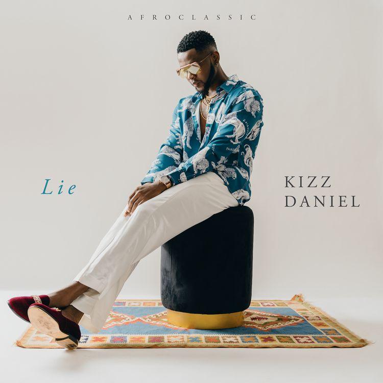 "Kizz Daniel - ""Lie"""