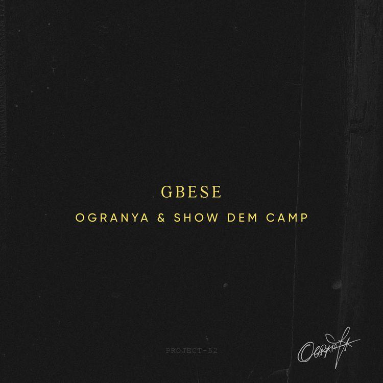 "Ogranya & Show Dem Camp - ""Gbese"""