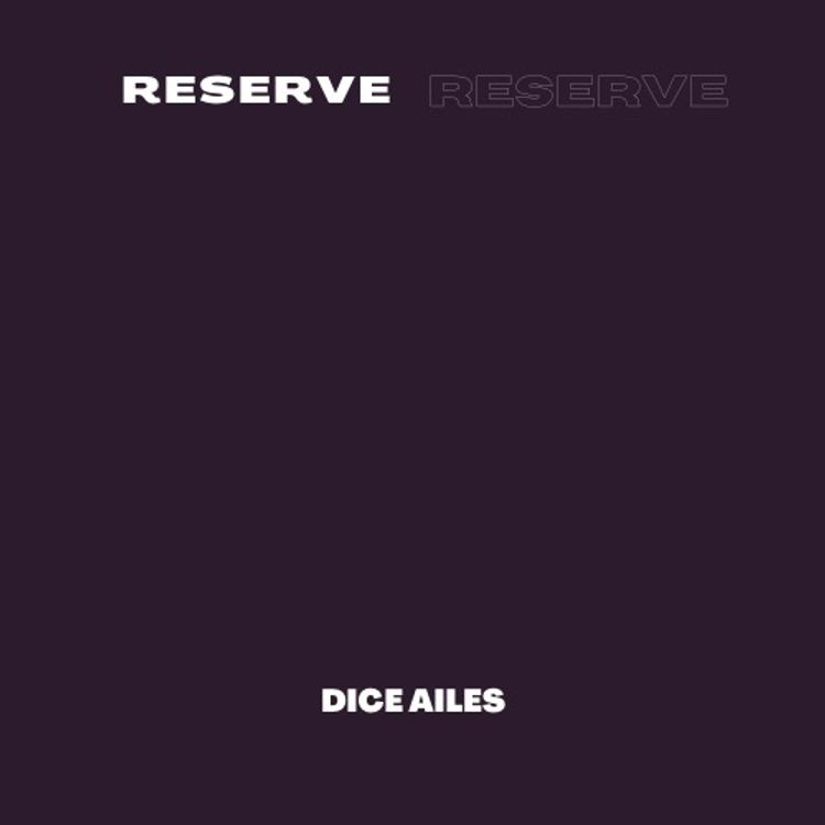 """TMM & Dice Ailes - """"Reserve"""""""
