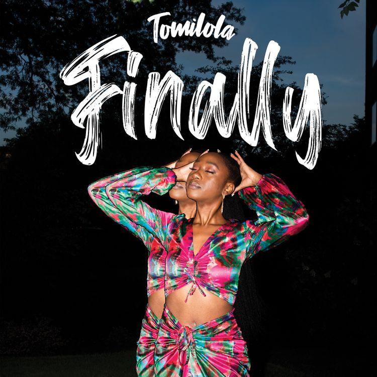"Tomilola - ""Finally"""