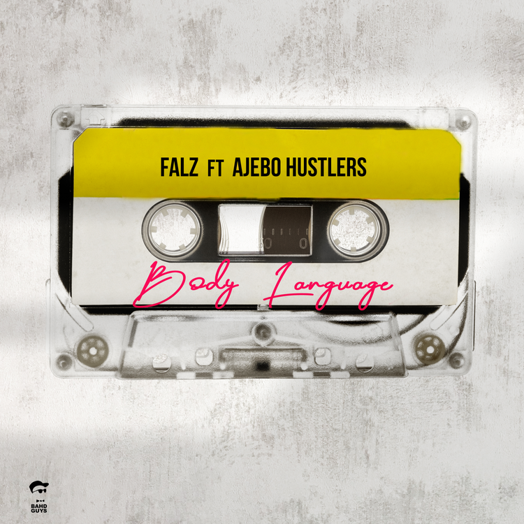"Falz - ""Body Language"" Featuring Ajebo Hustlers"