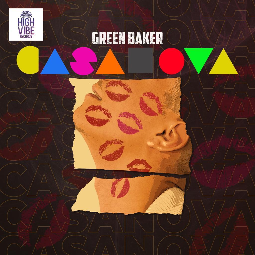"""Green Baker - """"Casanova"""""""