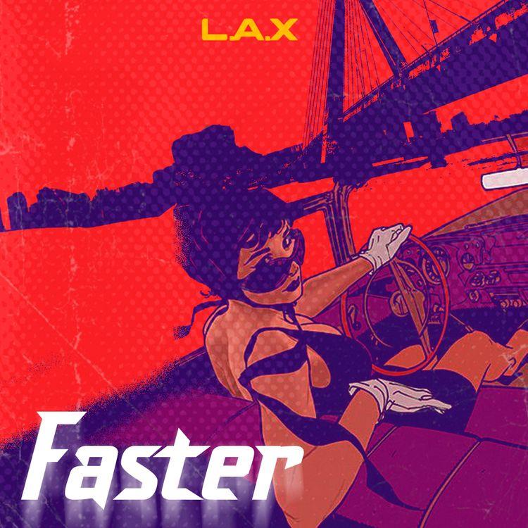 """L.A.X - """"Faster"""""""
