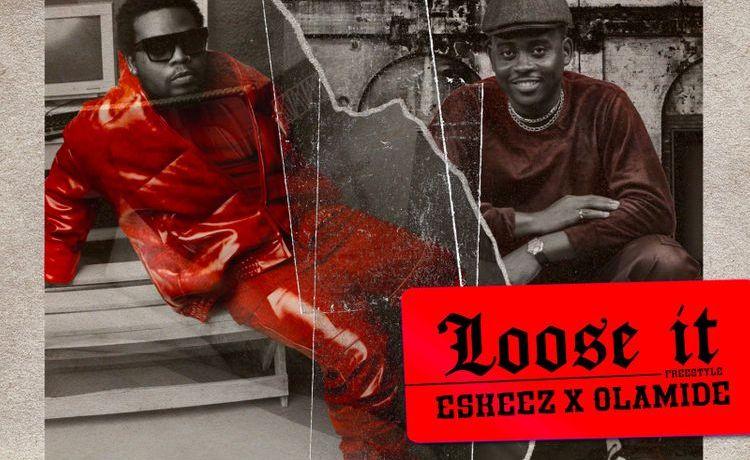 """Olamide & Eskeez - """"Loose It"""""""