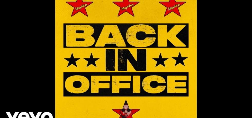 """Mayorkun - """"Back In Office"""""""